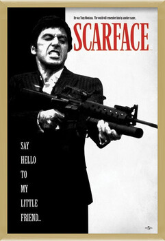 Framed Poster Scarface - Say Hello To My Little Friend